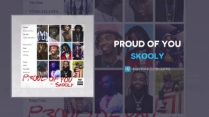 Skooly - Proud Of You